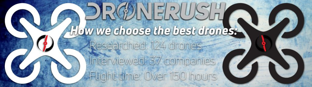 Drone Rush how we choose the best drones