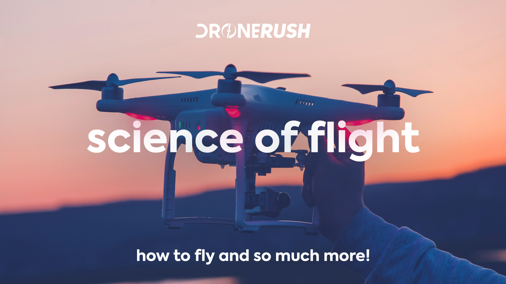 Drone Rush Science of Flight series banner